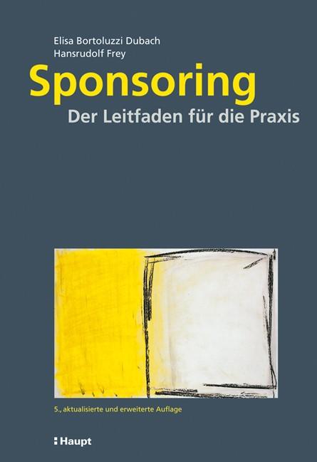 Sponsoring   Bortoluzzi Dubach / Frey   5., aktualisierte und erweiterte Auflage 2011, 2011   Buch (Cover)