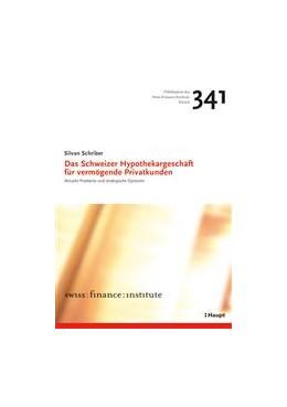 Abbildung von Schriber | Das Schweizer Hypothekargeschäft für vermögende Privatkunden | 1. Auflage 2010 | 2011 | Aktuelle Probleme und strategi... | 341