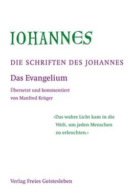 Abbildung von Die Schriften des Johannes | 2012 | Das Evangelium