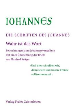 Abbildung von Die Schriften des Johannes | 2011 | Wahr ist das Wort