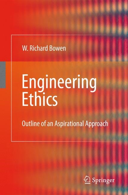 Engineering Ethics | Bowen | 1st Edition. Softcover version of original hardcover edition 2009, 2010 | Buch (Cover)