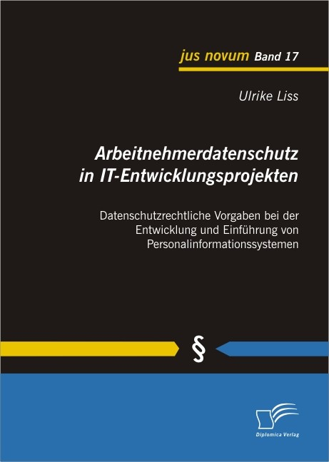 Arbeitnehmerdatenschutz in IT-Entwicklungsprojekten:   Liss, 2011   Buch (Cover)