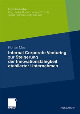 Abbildung von Mes | Internal Corporate Venturing zur Steigerung der Innovationsfähigkeit etablierter Unternehmen | Mit einem Geleitwort von Prof. Dr. Christine Volkmann | 2011 | Ein konzeptioneller Ansatz zur...