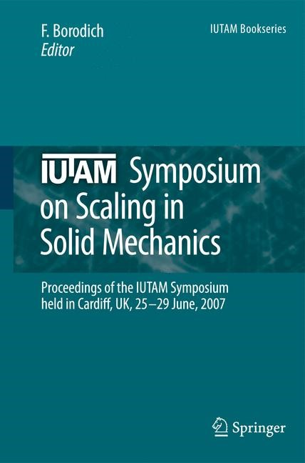 IUTAM Symposium on Scaling in Solid Mechanics | Borodich | 1st Edition. Softcover version of original hardcover edition 2009, 2010 | Buch (Cover)
