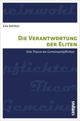 Abbildung von Bohlken   Die Verantwortung der Eliten   2011   Eine Theorie der Gemeinwohlpfl...