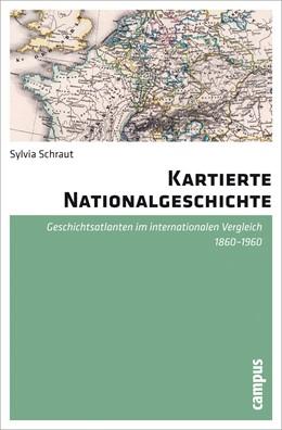 Abbildung von Schraut | Kartierte Nationalgeschichte | 2011 | Geschichtsatlanten im internat...
