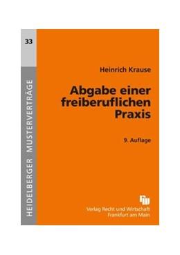 Abbildung von Krause   Abgabe einer freiberuflichen Praxis   9., überarbeitete Auflage 2010   2010