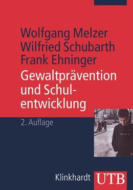 Abbildung von Melzer / Schubarth / Ehninger | Gewaltprävention und Schulentwicklung | 2. überarb. Aufl. 2011 | 2011 | Analysen und Handlungskonzepte | 3477