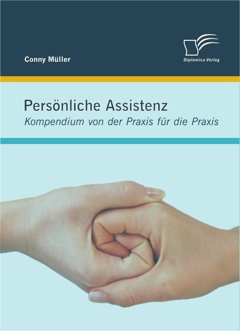 Persönliche Assistenz: Kompendium von der Praxis für die Praxis | Müller, 2011 | Buch (Cover)