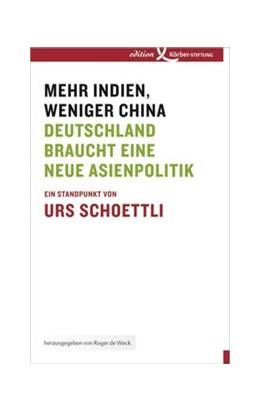 Abbildung von Schoettli | Mehr Indien, weniger China | 2011 | Deutschland braucht eine neue ...
