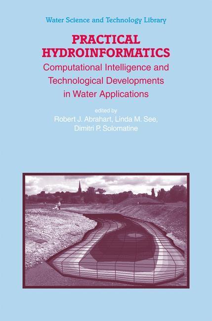 Abbildung von Abrahart / See / Solomatine   Practical Hydroinformatics   1st Edition. Softcover version of original hardcover edition 2008   2010