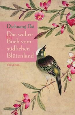 Abbildung von Dschuang Dsi | Das wahre Buch vom südlichen Blütenland | 2011