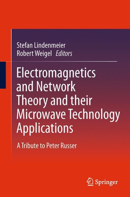 Abbildung von Lindenmeier / Weigel | Electromagnetics and Network Theory and their Microwave Technology Applications | 2011