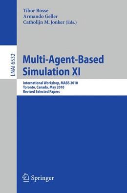Abbildung von Bosse / Geller / Jonker | Multi-Agent-Based Simulation XI | 1st Edition. | 2011 | International Workshop, MABS 2...