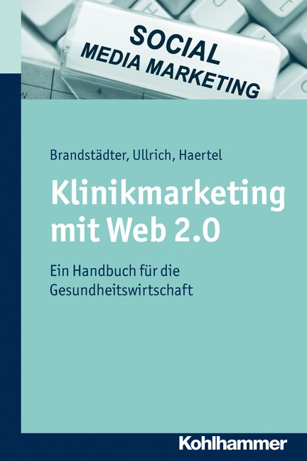 Klinikmarketing mit Web 2.0   Brandstädter / Ullrich / Haertel, 2012   Buch (Cover)