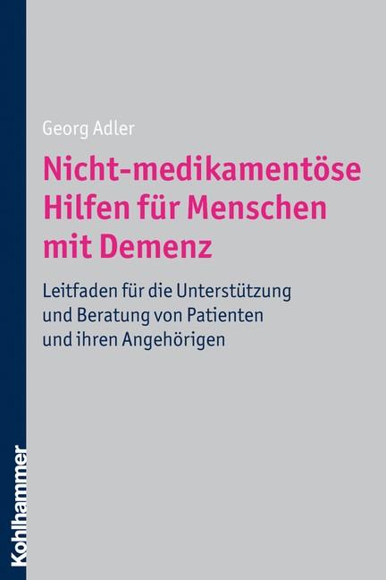Nicht-medikamentöse Hilfen für Menschen mit Demenz   Adler, 2011   Buch (Cover)
