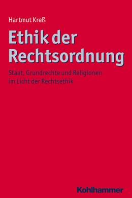 Abbildung von Kreß   Ethik der Rechtsordnung   1. Auflage 2012   2011