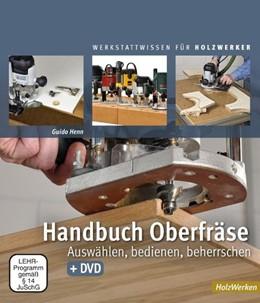 Abbildung von Henn | Handbuch Oberfräse | 7. Auflage | 2018 | beck-shop.de