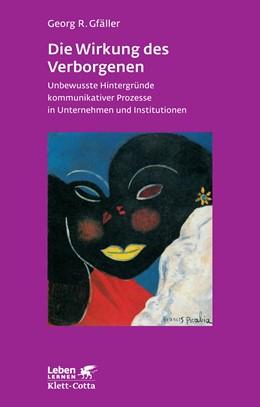 Abbildung von Gfäller | Die Wirkung des Verborgenen | 2010 | Unbewusste Hintergründe kommun... | 236
