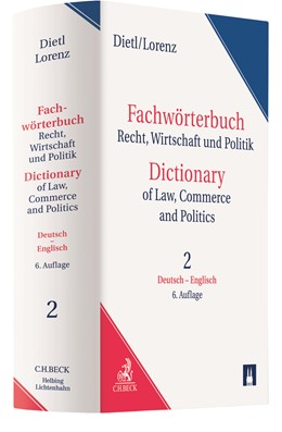 Abbildung von Dietl / Lorenz | Fachwörterbuch Recht, Wirtschaft & Politik = Dictionary of Law, Commerce and Politics • Band 2: Deutsch-Englisch = Volume 2: German-English | 6. Auflage | 2020 | beck-shop.de