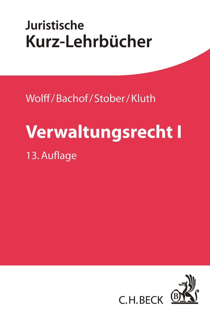 Verwaltungsrecht, Band I | Wolff / Bachof / Stober / Kluth | 13., neu bearbeitete Auflage, 2017 | Buch (Cover)