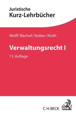 Abbildung von Wolff / Bachof / Stober / Kluth | Verwaltungsrecht: Band I | 13., neu bearbeitete Auflage | 2017 | Ein Studienbuch