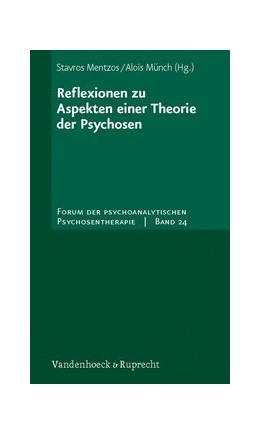Abbildung von Mentzos / Münch | Reflexionen zu Aspekten einer Theorie der Psychosen | 2010 | Band 024§Band 024