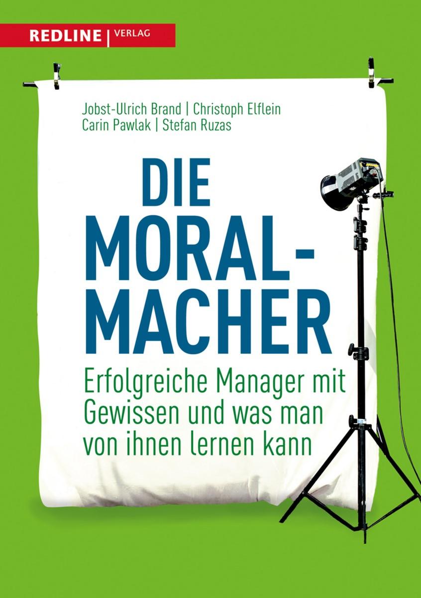 Die Moral-Macher | Brand / Elflein / Pawlak, 2010 | Buch (Cover)
