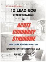 12 Lead ECG Interpretation in Acute Coronary Syndrome with Case Studies from the Cardiac Catheterization Lab | Ruppert, 2010 | Buch (Cover)