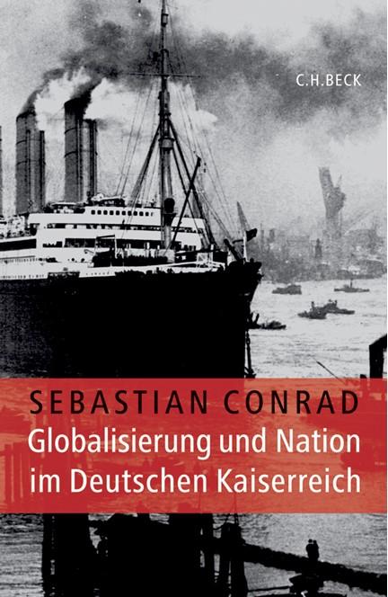 Cover: Sebastian Conrad, Globalisierung und Nation im Deutschen Kaiserreich