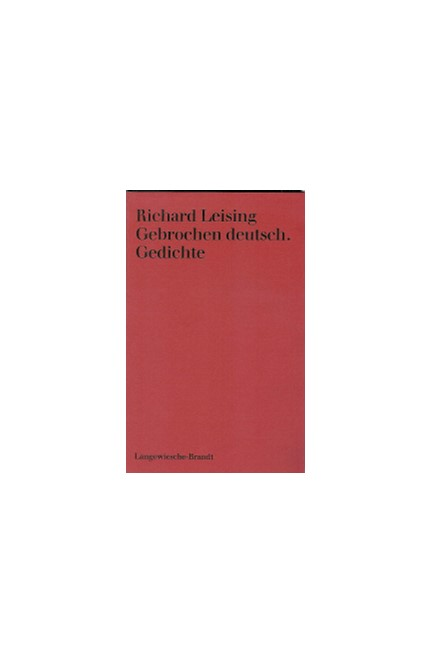 Cover: Richard Leising, Gebrochen deutsch