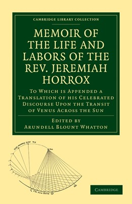 Abbildung von Whatton / Horrox | Memoir of the Life and Labors of the Rev. Jeremiah Horrox | 2010 | To Which is Appended a Transla...