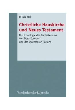 Abbildung von Mell | Christliche Hauskirche und Neues Testament | 1. Auflage | 2010 | Band 077 | beck-shop.de