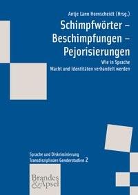 Schimpfwörter – Beschimpfungen – Pejorisierungen | Acke / Hornscheidt / Jana | 1. Auflage, 2011 | Buch (Cover)