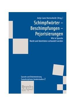 Abbildung von Acke / Hornscheidt / Jana | Schimpfwörter – Beschimpfungen – Pejorisierungen | 1. Auflage | 2011 | Wie in Sprache Macht und Ident... | 162