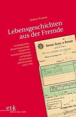 Abbildung von Krause   Lebensgeschichten aus der Fremde   2010   Autobiografien deutschsprachig...