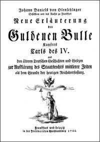 Neue Erläuterung der Guldenen Bulle Kaysers Carls IV. | Olenschlager | 1., Aufl. (Reprint), 2008 | Buch (Cover)