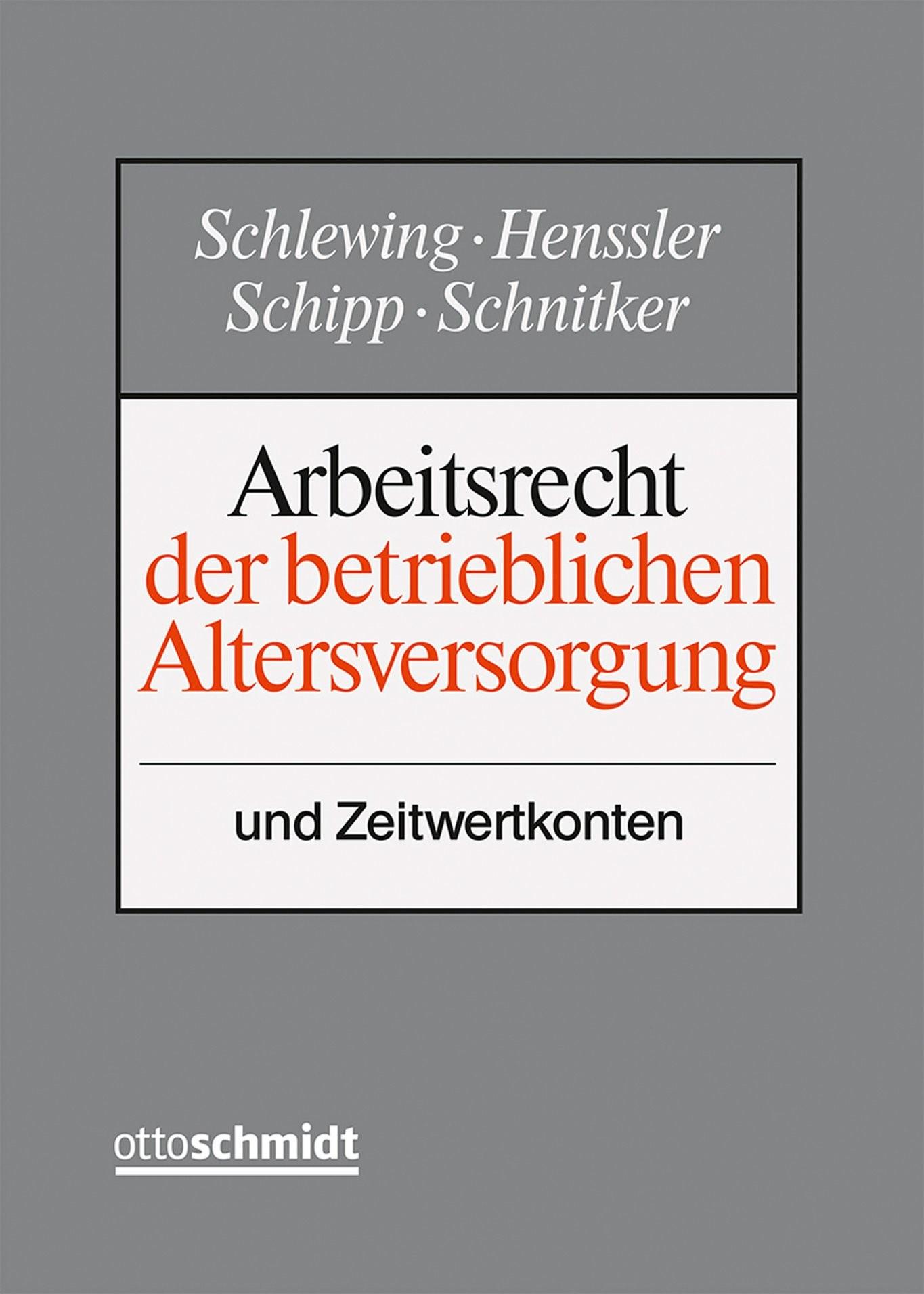 Abbildung von Schlewing / Henssler / Schipp / Schnitker (Hrsg.)   Arbeitsrecht der betrieblichen Altersversorgung • ohne Aktualisierungsservice   Loseblattwerk mit 30. Aktualisierung   2018
