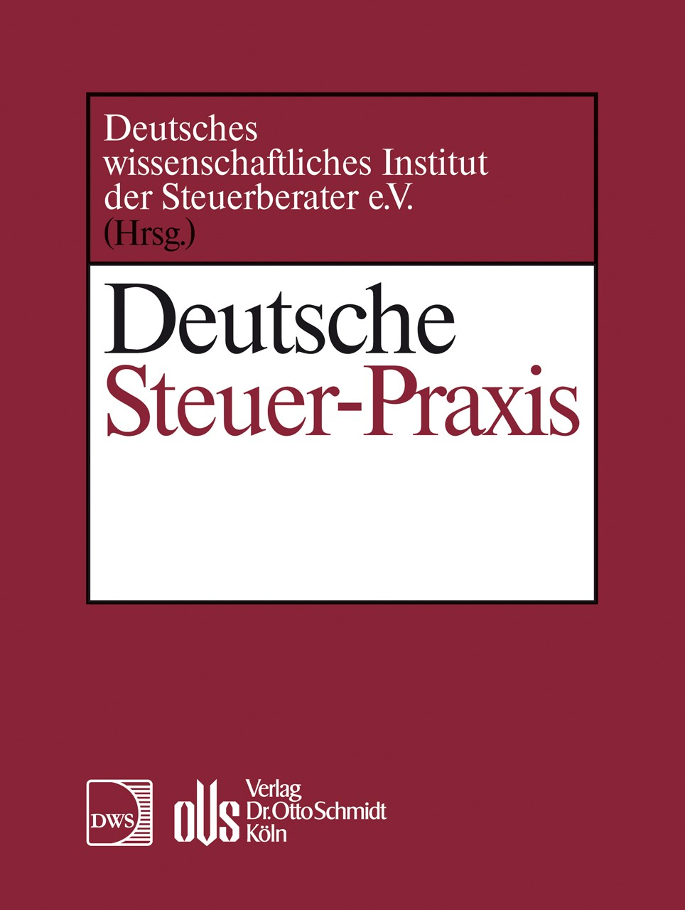 Deutsche Steuerpraxis – DStP • Apartwerk | Schwenker | Grundwerk mit 268. Ergänzungslieferung, 2012 (Cover)
