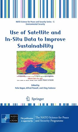 Abbildung von Kogan / Powell / Fedorov | Use of Satellite and In-Situ Data to Improve Sustainability | 1st Edition. | 2010
