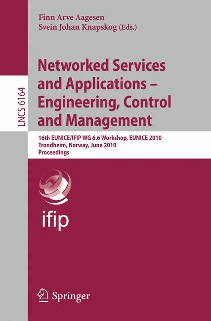 Abbildung von Aagesen / Knapskog | Networked Services and Applications - Engineering, Control and Management | 2010