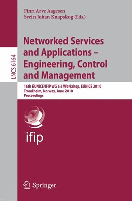 Abbildung von Aagesen / Knapskog | Networked Services and Applications - Engineering, Control and Management | 2010 | 16th EUNICE/IFIP WG 6.6 Worksh...