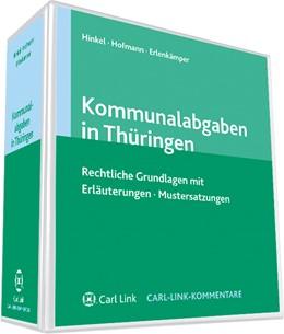 Abbildung von Hinkel / Hofmann / Erlenkämper (Hrsg.)   Kommunalabgaben in Thüringen   Loseblattwerk mit Aktualisierungen   2019   Rechtliche Grundlagen mit Erlä...