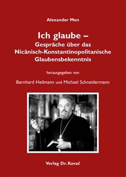 Abbildung von Men / Heilmann / Schneidermann | Ich glaube – Gespräche über das Nicänisch-Konstantinopolitanische Glaubensbekenntnis | 2010 | 13