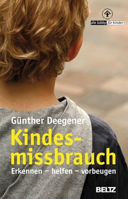 Abbildung von Deegener | Kindesmissbrauch - Erkennen, helfen, vorbeugen | 6. Auflage | 2014 | beck-shop.de