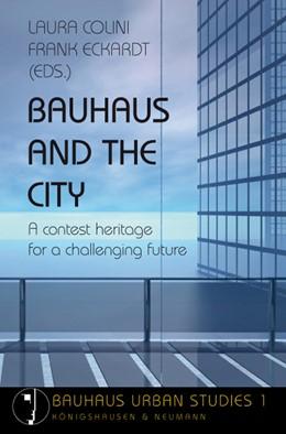 Abbildung von Colini / Eckardt | Bauhaus and the City | 1. Auflage | 2011 | 1 | beck-shop.de