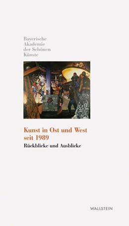 Abbildung von Präsident und Direktorium der Bayerischen Akademie der Schönen Künste   Kunst in Ost und West nach 1989   1. Auflage   2010   04   beck-shop.de