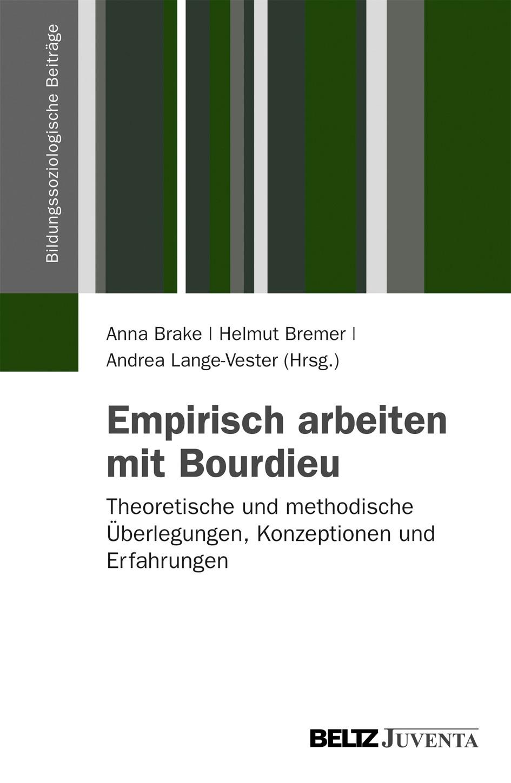 Abbildung von Brake / Bremer / Lange-Vester   Empirisch Arbeiten mit Bourdieu   2013