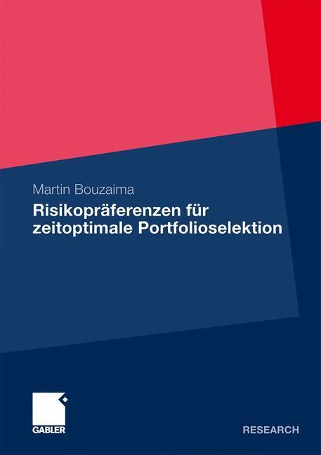 Risikopräferenzen für zeitoptimale Portfolioselektion | Bouzaima | 2010, 2010 | Buch (Cover)