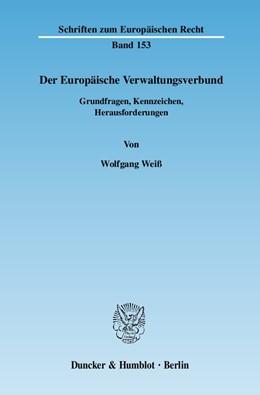 Abbildung von Weiß | Der Europäische Verwaltungsverbund | 2010 | Grundfragen, Kennzeichen, Hera... | 153